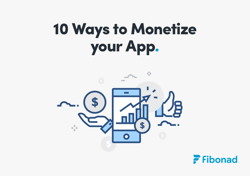 10 Ways to Monetize your App